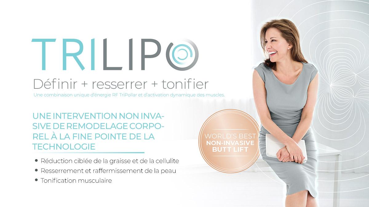 Raffermissement corporel - Trilipo - Appareil pour remodelage corporel - Esthétique Longueuil